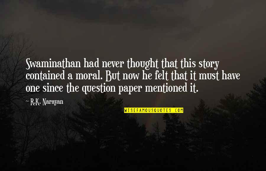 Have I Mentioned Quotes By R.K. Narayan: Swaminathan had never thought that this story contained