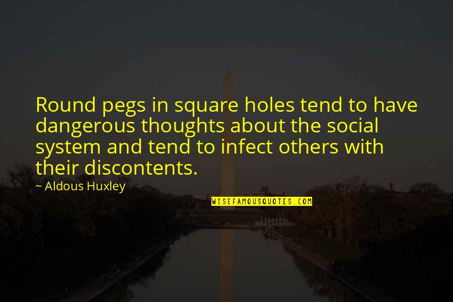 Have Your Own Thoughts Quotes By Aldous Huxley: Round pegs in square holes tend to have