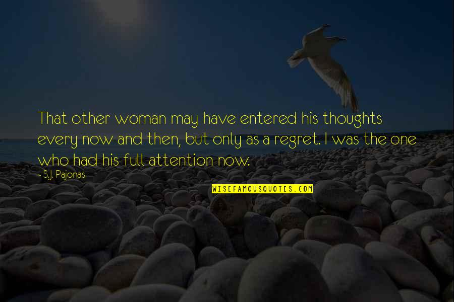 Have Your Own Thoughts Quotes By S.J. Pajonas: That other woman may have entered his thoughts