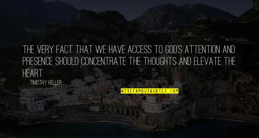 Have Your Own Thoughts Quotes By Timothy Keller: The very fact that we have access to