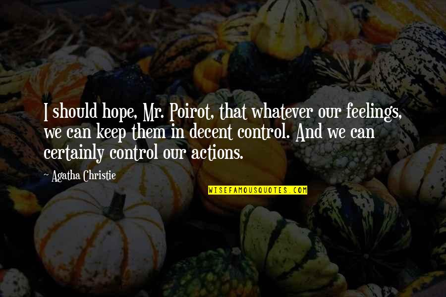 Having A Baby Changing Your Life Quotes By Agatha Christie: I should hope, Mr. Poirot, that whatever our