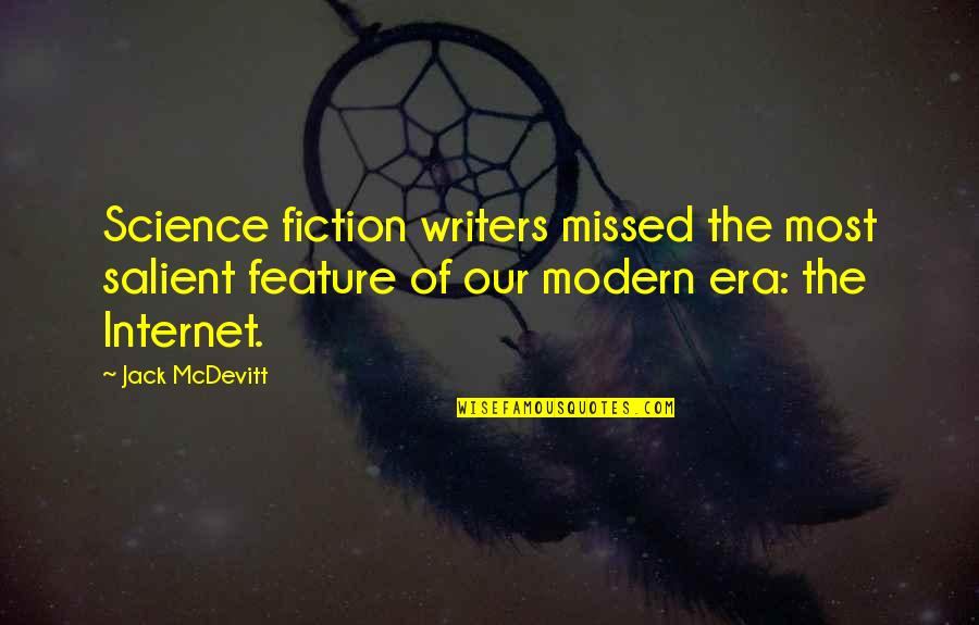 Having A Babyface Quotes By Jack McDevitt: Science fiction writers missed the most salient feature