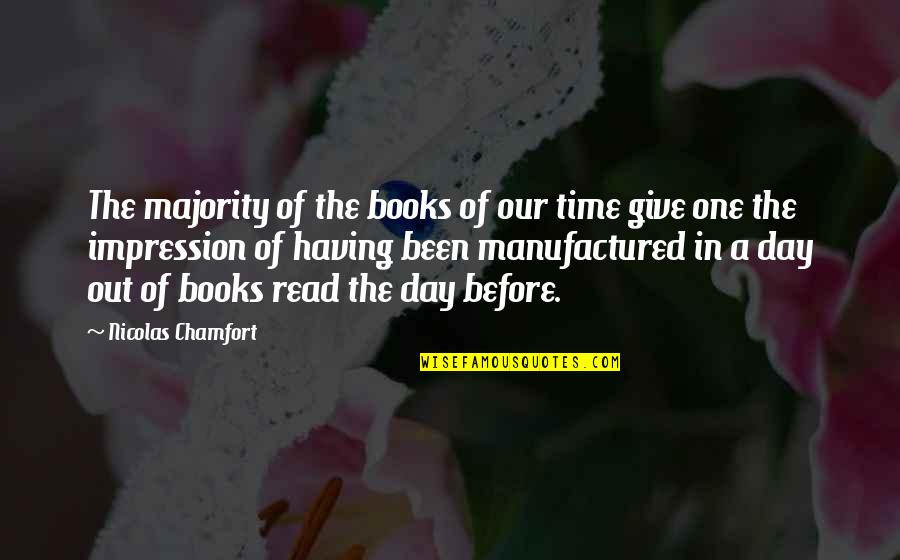 Having A Day Off Quotes By Nicolas Chamfort: The majority of the books of our time