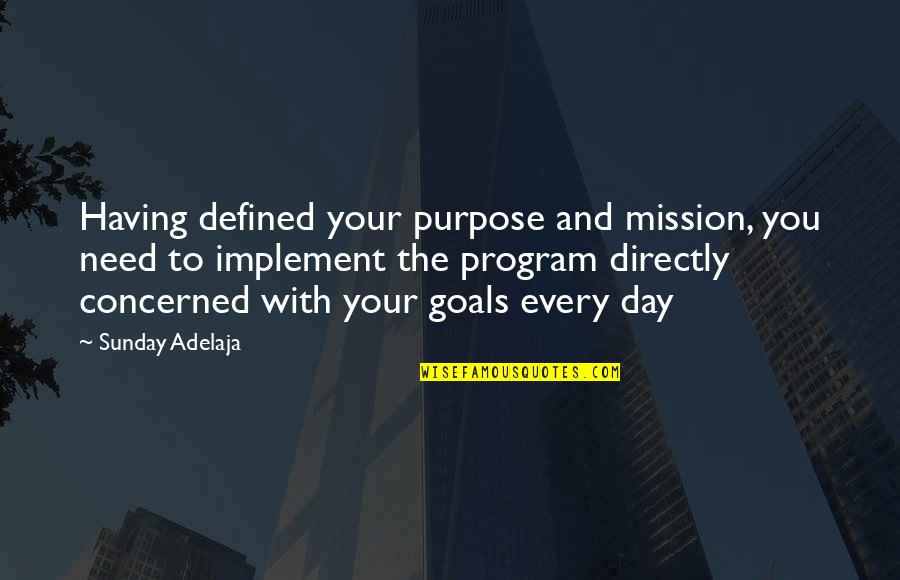 Having A Day Off Quotes By Sunday Adelaja: Having defined your purpose and mission, you need