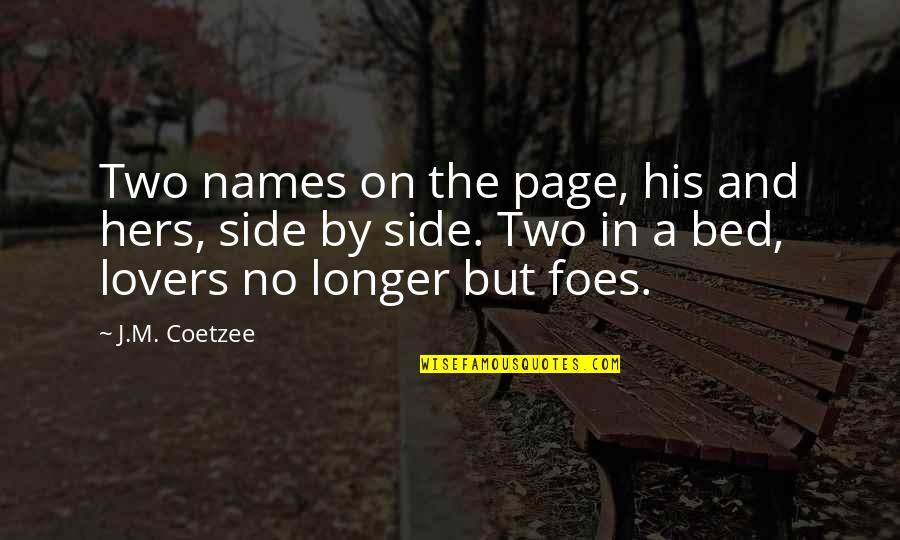 Having A Good Boy Quotes By J.M. Coetzee: Two names on the page, his and hers,