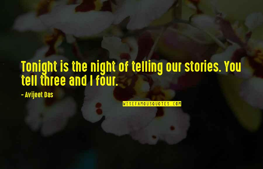 Having A Good Time Tumblr Quotes By Avijeet Das: Tonight is the night of telling our stories.