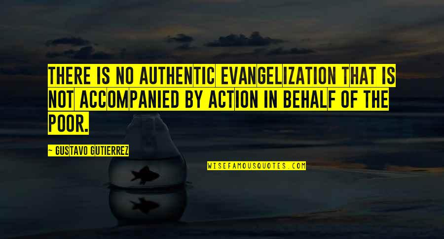 Having A Supportive Husband Quotes By Gustavo Gutierrez: There is no authentic evangelization that is not