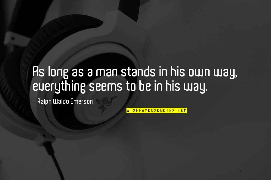 Having A Supportive Husband Quotes By Ralph Waldo Emerson: As long as a man stands in his