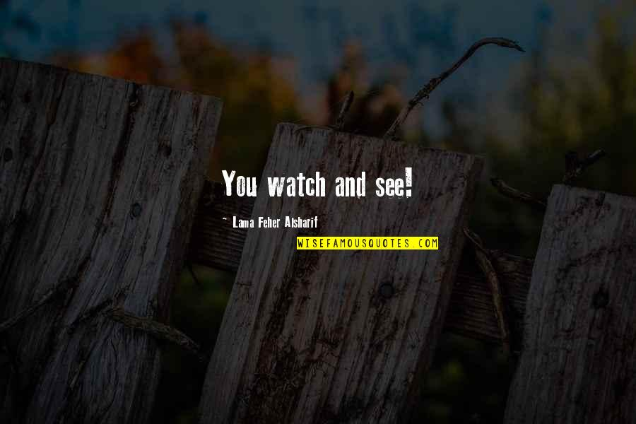 Having An Easy Life Quotes By Lama Feher Alsharif: You watch and see!