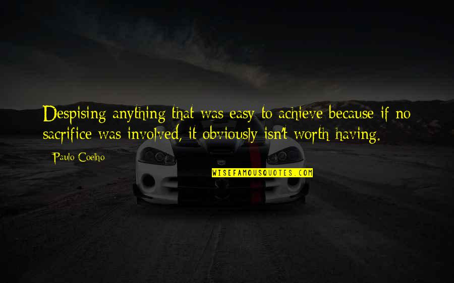 Having An Easy Life Quotes By Paulo Coelho: Despising anything that was easy to achieve because