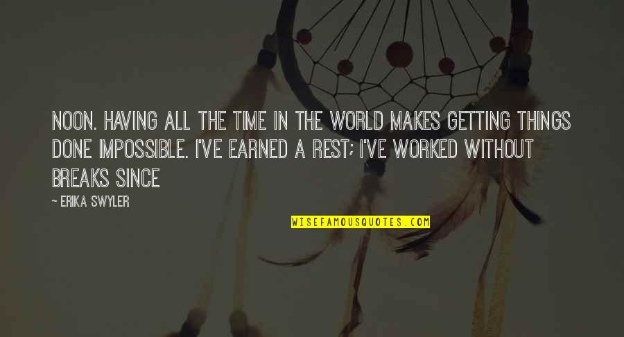 Having Breaks Quotes By Erika Swyler: noon. Having all the time in the world