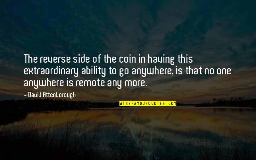 Having No One Quotes By David Attenborough: The reverse side of the coin in having
