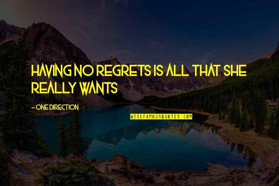 Having No One Quotes By One Direction: Having no regrets is all that she really