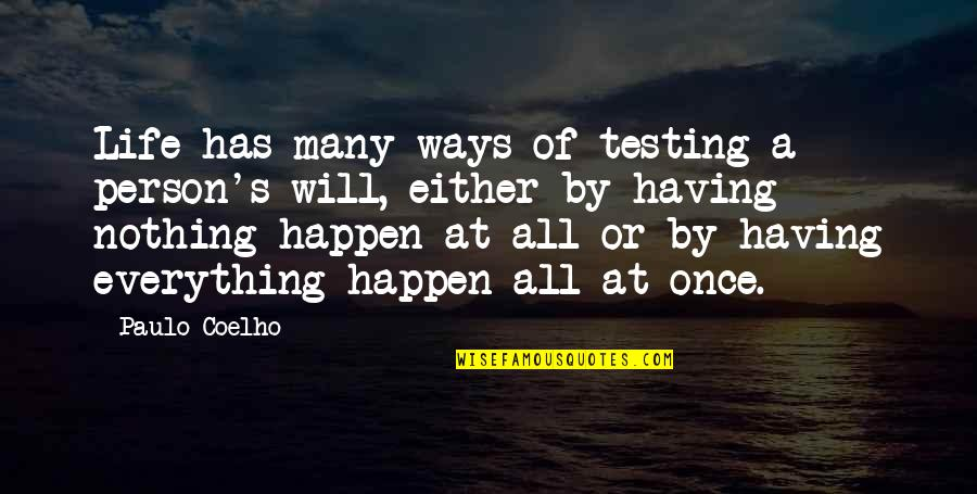 Having Nothing And Everything Quotes By Paulo Coelho: Life has many ways of testing a person's
