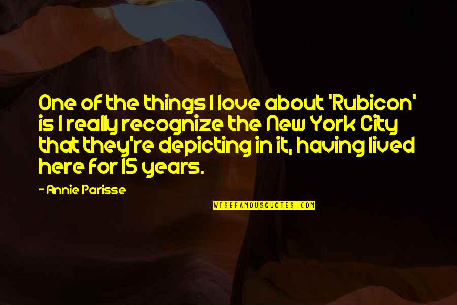 Having Only One Love Quotes By Annie Parisse: One of the things I love about 'Rubicon'