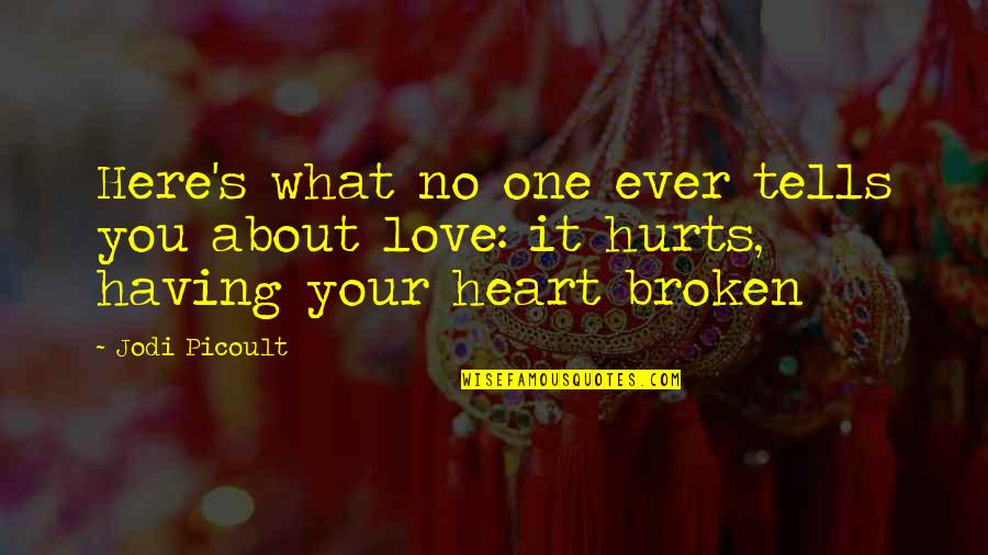 Having Only One Love Quotes By Jodi Picoult: Here's what no one ever tells you about
