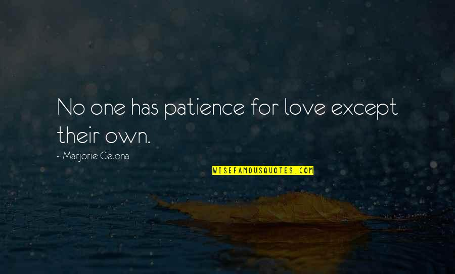 Having Only One Love Quotes By Marjorie Celona: No one has patience for love except their