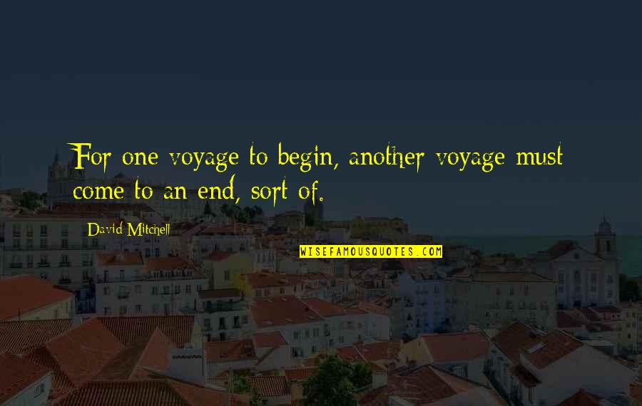 Having Patience In Relationships Quotes By David Mitchell: For one voyage to begin, another voyage must
