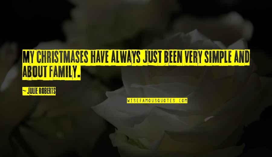 Having Patience In Relationships Quotes By Julie Roberts: My Christmases have always just been very simple