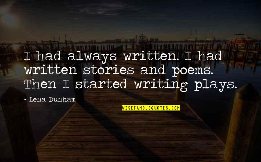 Having Patience In Relationships Quotes By Lena Dunham: I had always written. I had written stories