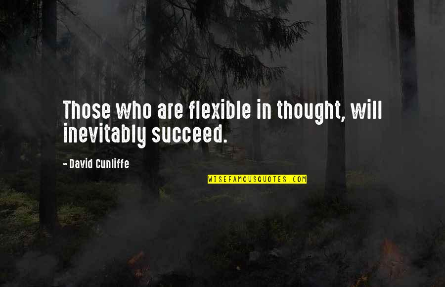 Having Setbacks Quotes By David Cunliffe: Those who are flexible in thought, will inevitably