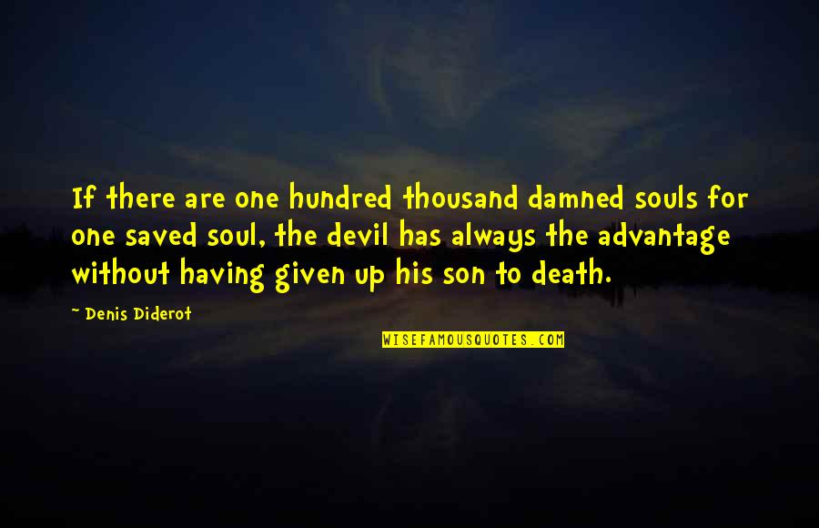 Having The Best Son Quotes By Denis Diderot: If there are one hundred thousand damned souls