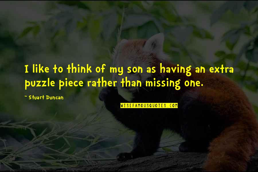 Having The Best Son Quotes By Stuart Duncan: I like to think of my son as