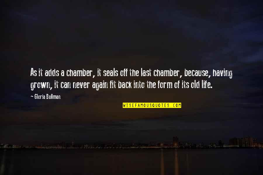 Having Your Back Quotes By Gloria Bullman: As it adds a chamber, it seals off