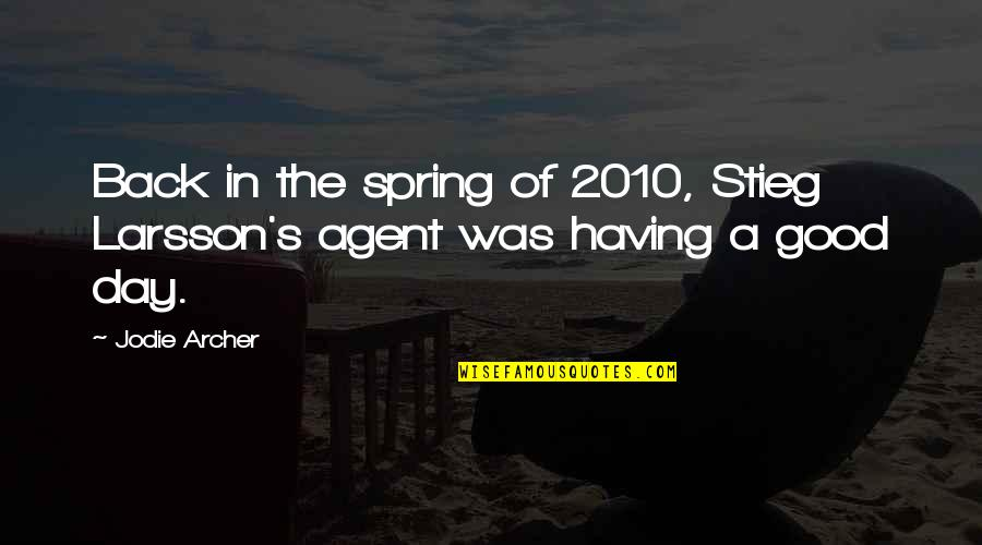 Having Your Back Quotes By Jodie Archer: Back in the spring of 2010, Stieg Larsson's