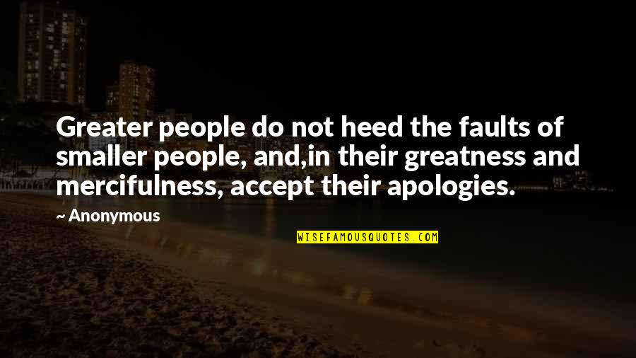 Havoc Thinkexist Quotes By Anonymous: Greater people do not heed the faults of