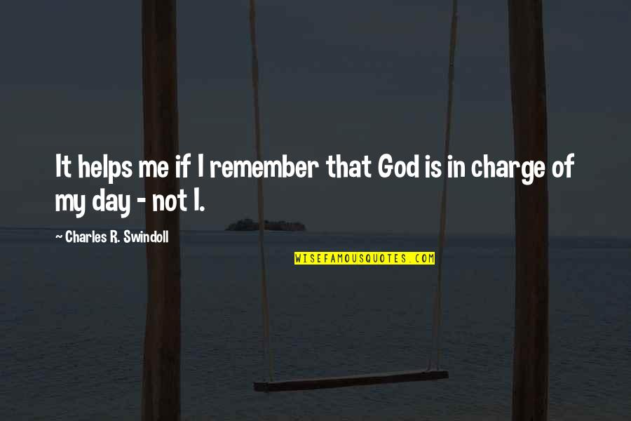 Hawak Kamay Tagalog Quotes By Charles R. Swindoll: It helps me if I remember that God