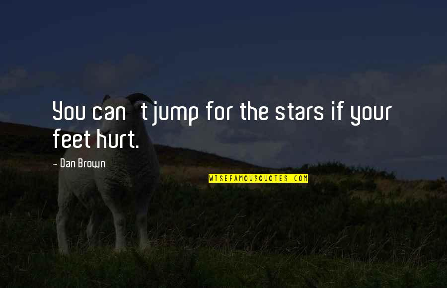 Hawak Kamay Tagalog Quotes By Dan Brown: You can't jump for the stars if your