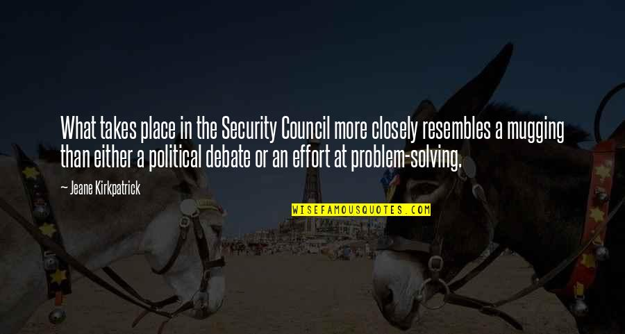 Haymarket Riot Quotes By Jeane Kirkpatrick: What takes place in the Security Council more