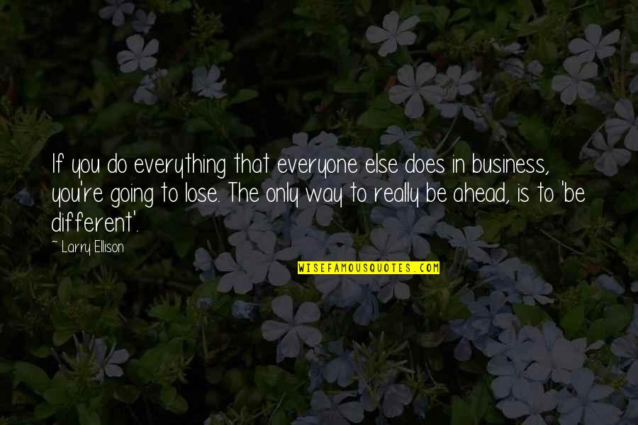 Hazari Prasad Dwivedi Quotes By Larry Ellison: If you do everything that everyone else does