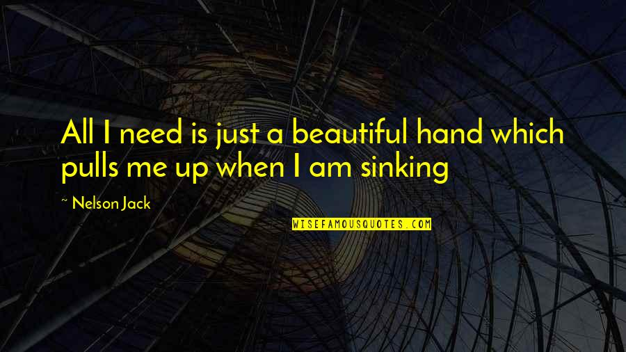 Hazari Prasad Dwivedi Quotes By Nelson Jack: All I need is just a beautiful hand
