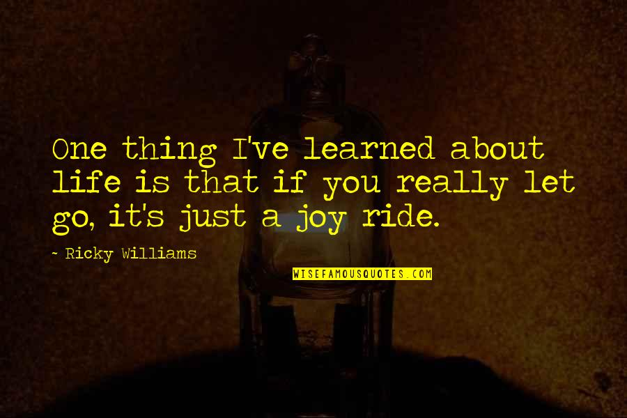Hazari Prasad Dwivedi Quotes By Ricky Williams: One thing I've learned about life is that