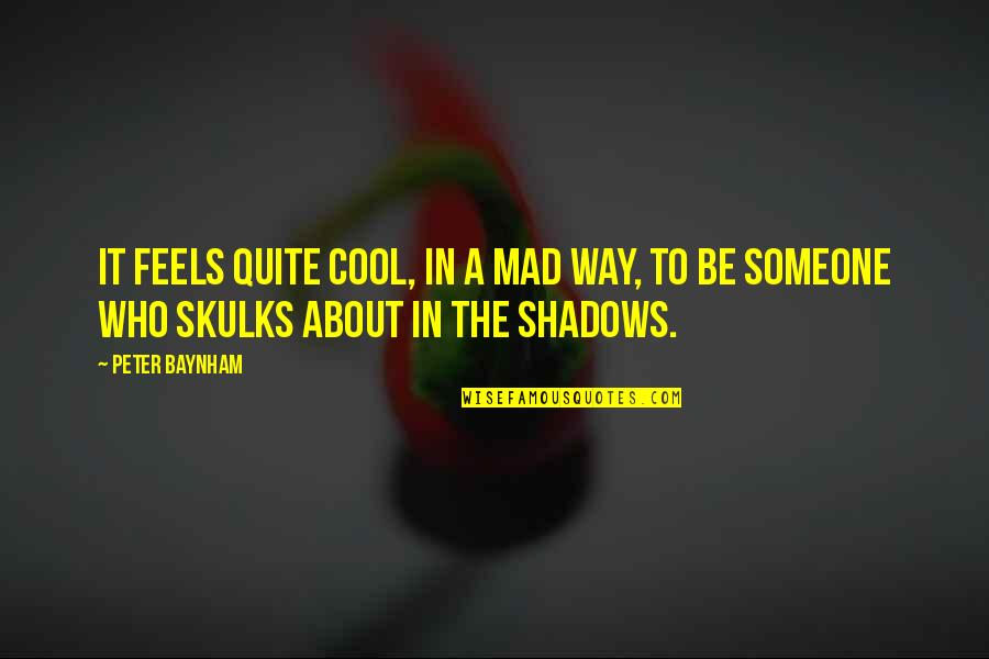 Haze Weed Quotes By Peter Baynham: It feels quite cool, in a mad way,