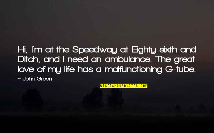 Hazel And Gus Quotes By John Green: Hi, I'm at the Speedway at Eighty-sixth and