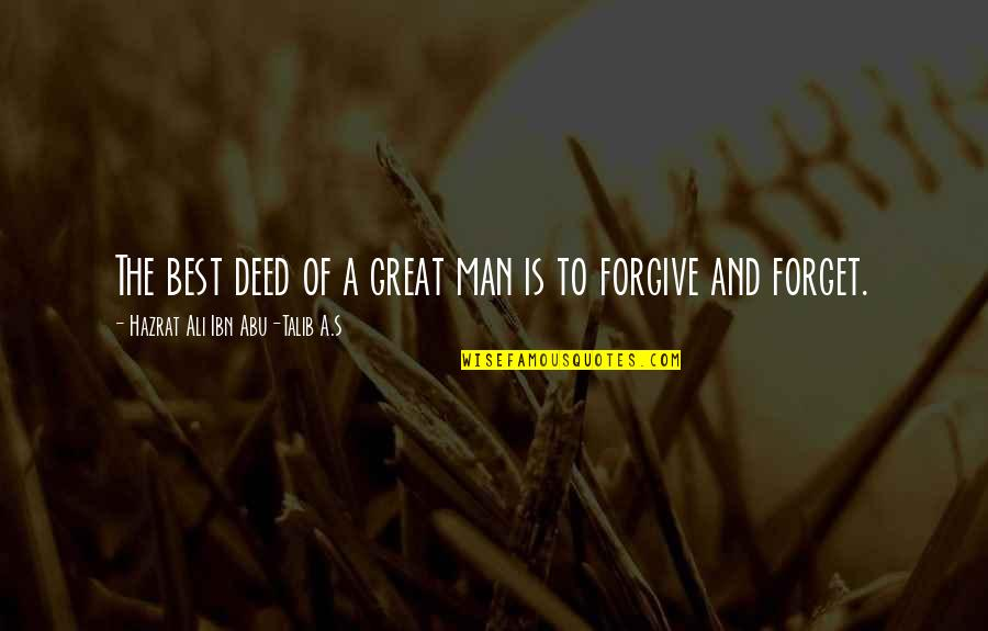 Hazrat Ali R A Quotes By Hazrat Ali Ibn Abu-Talib A.S: The best deed of a great man is