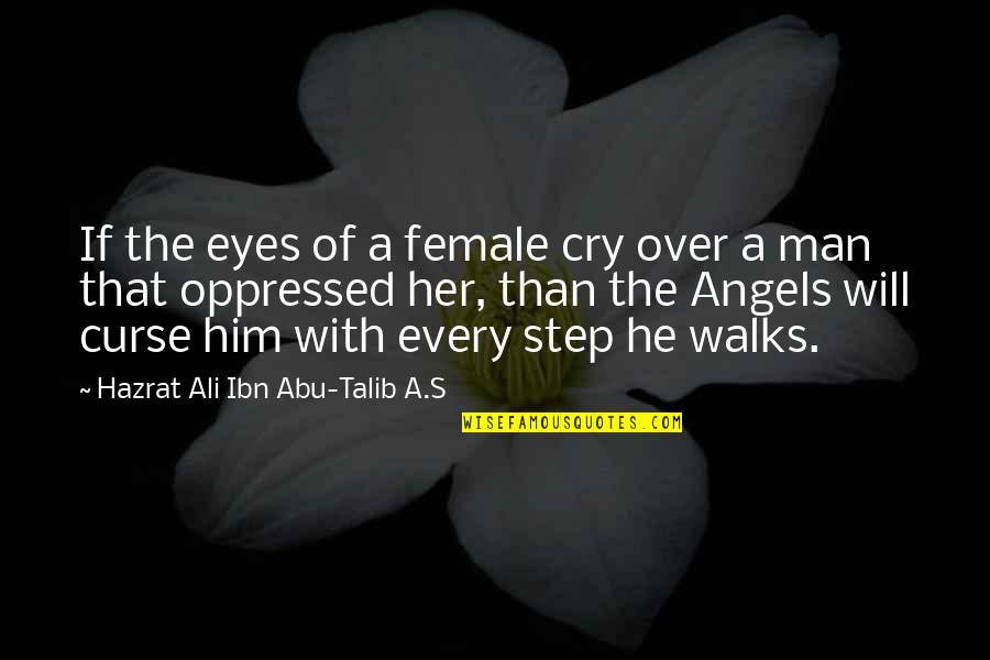 Hazrat Ali R A Quotes By Hazrat Ali Ibn Abu-Talib A.S: If the eyes of a female cry over