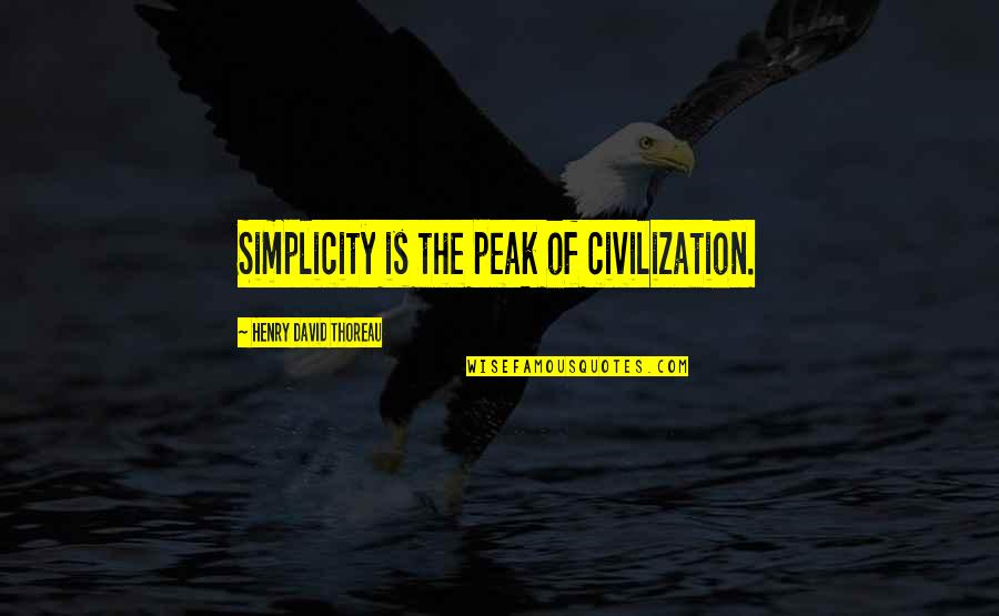 Hcf Dental Quotes By Henry David Thoreau: Simplicity is the peak of civilization.