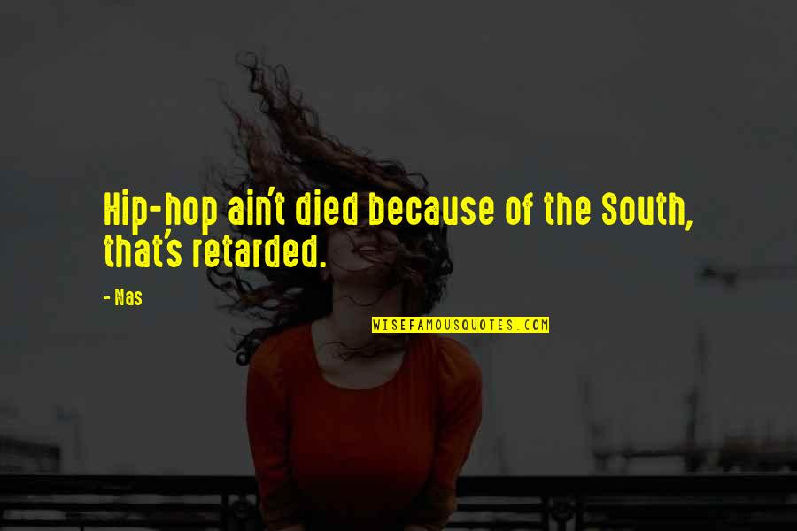 He Cheated And Lied Quotes By Nas: Hip-hop ain't died because of the South, that's