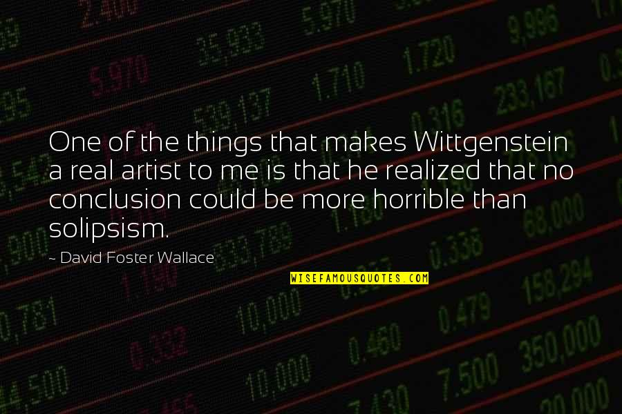 He Could Be The One Quotes By David Foster Wallace: One of the things that makes Wittgenstein a