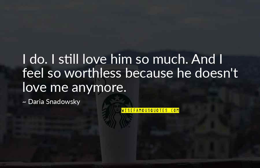 He Doesnt Love Me No More Quotes Top 26 Famous Quotes About He