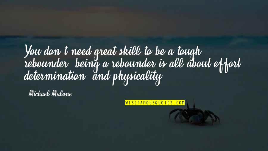 He Has Changed My Life Quotes By Michael Malone: You don't need great skill to be a