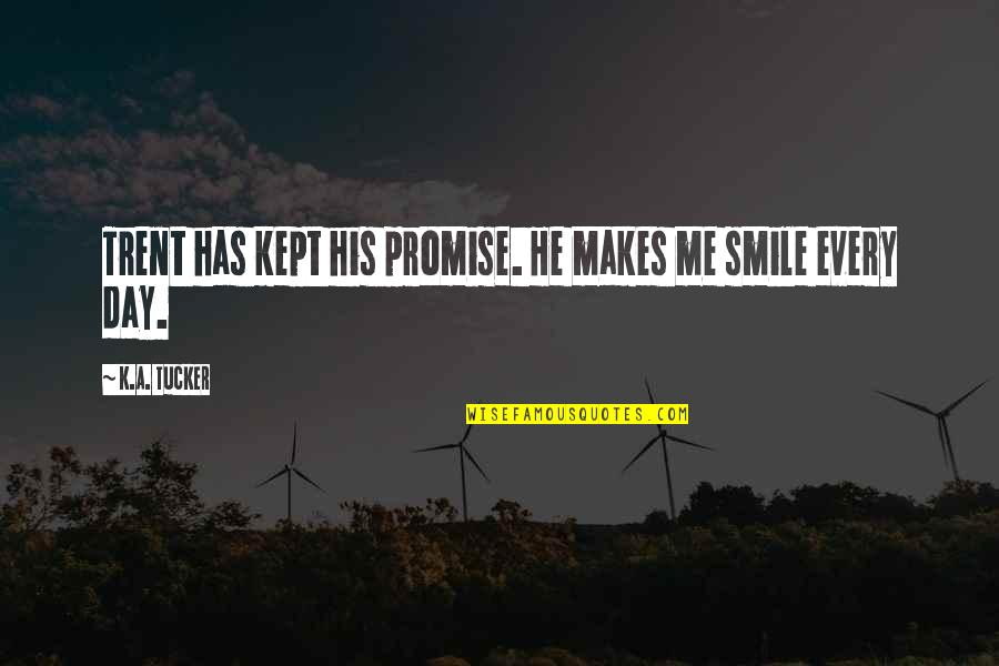 He Has Me Quotes By K.A. Tucker: Trent has kept his promise. He makes me