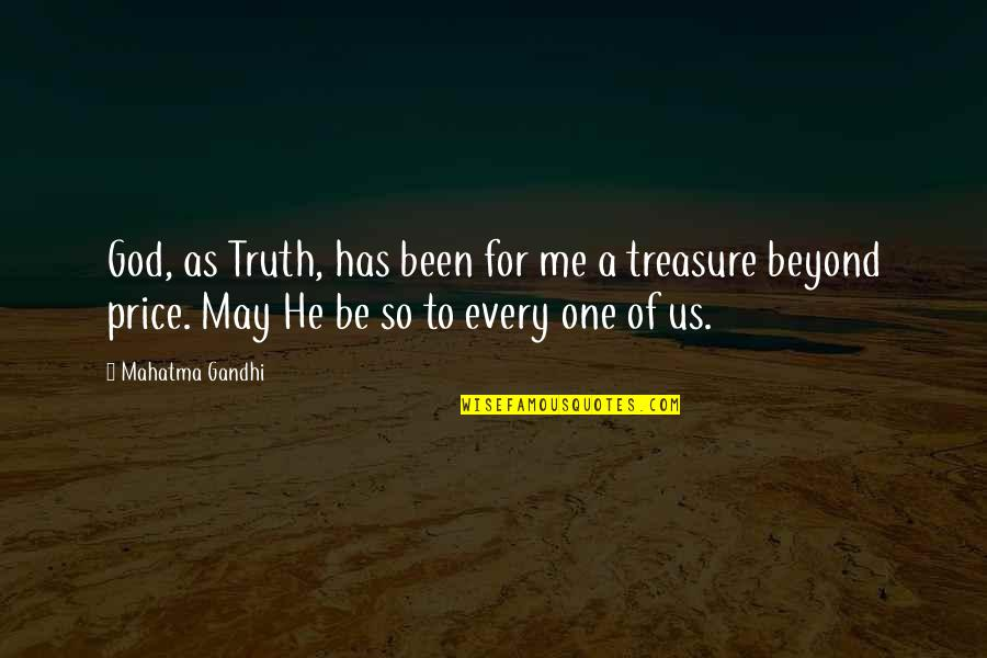 He Has Me Quotes By Mahatma Gandhi: God, as Truth, has been for me a
