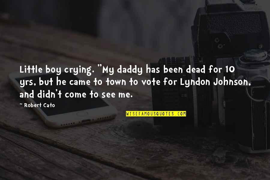 "He Has Me Quotes By Robert Cato: Little boy crying. ""My daddy has been dead"