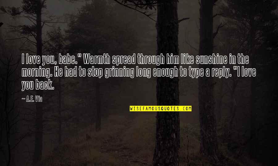 "He Is My Sunshine Quotes By A.E. Via: I love you, babe."" Warmth spread through him"
