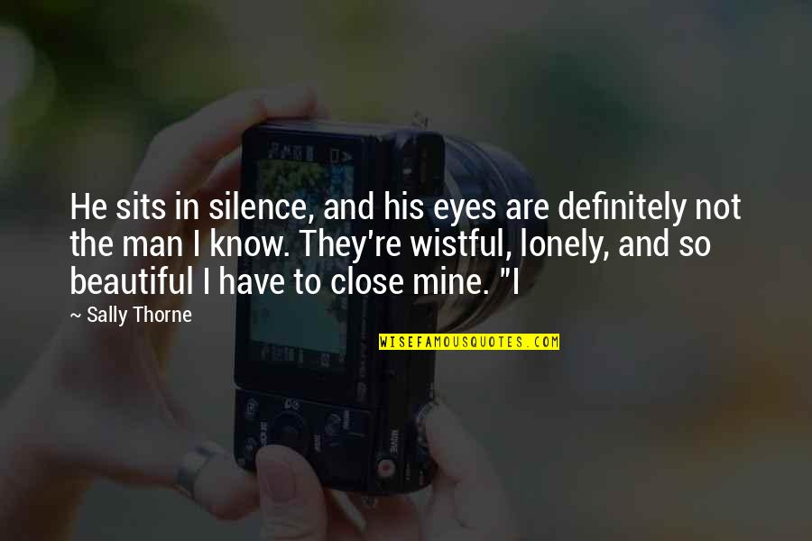 He Is Not Mine Quotes By Sally Thorne: He sits in silence, and his eyes are